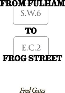 From Fulham to Frog Street (English Edition)