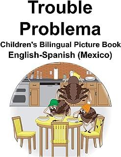 English-Spanish (Mexico) Trouble/Problema Children's Bilingual Picture Book