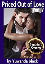 Priced Out of Love: Part IV: Cynthia's Story