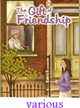 The Gift of Friendship by Various illustrated