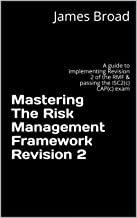 Mastering The Risk Management Framework Revision 2: A guide to implementing  Revision 2 of the RMF & passing the ISC2(c) CAP(c) exam