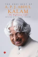 The Righteous Life: The Very Best of A.P.J. Abdul Kalam