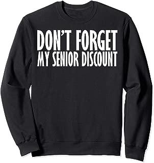 Don't Forget My Senior Discount - Funny Retirement Sweatshirt