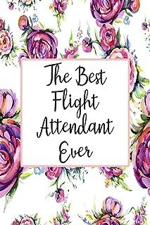 The Best Flight Attendant Ever: Weekly Planner For Flight Attendant 12 Month Floral Calendar Schedule Agenda Organizer