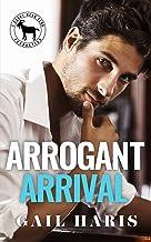 Arrogant Arrival: A Hero Club Novel