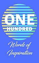 One Hundred Words of Inspiration