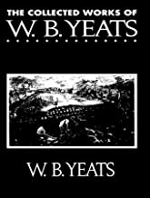 The Complete Works of William Butler Yeats