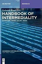 Handbook of Intermediality: Literature - Image - Sound - Music (Handbooks of English and American Studies)