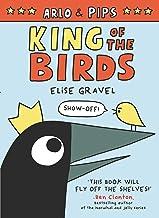 Arlo & Pips: King of the Birds (English Edition)