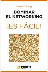 Dominar el networking ¡Es fácil!: 24 lecciones para conocer a las personas adecuadas (Spanish Edition) eBook Kindle