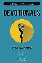 Devotionals: Is God Still Speaking? (GBC Elders Perspectives Book 1)
