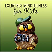 Exercises Mindfulness for Kids - Relaxation & Sleep Music for Children, Calming Breathing Meditation, School Activities, Body Sensations, Yoga Zen