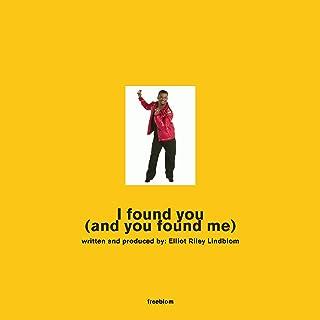 I Found You (And You Found Me)