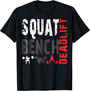 Powerlifting, Squat, Bench, Deadlift, Weightlifting T Shirt