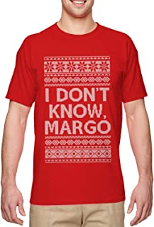 I Don't Know, Margo Ugly Christmas - Family Men's T-Shirt