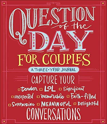 Question of the Day for Couples: Capture Your Tender, Lol, Significant, Unexpected, Memorable, Faith-filled, Surprising, Meaningful, Delightful Conversations