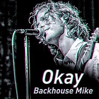 okay backhouse mike