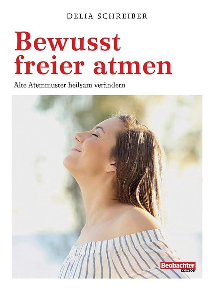 Bewusst freier atmen: Alte Atemmuster heilsam ver?ndern (German Edition)