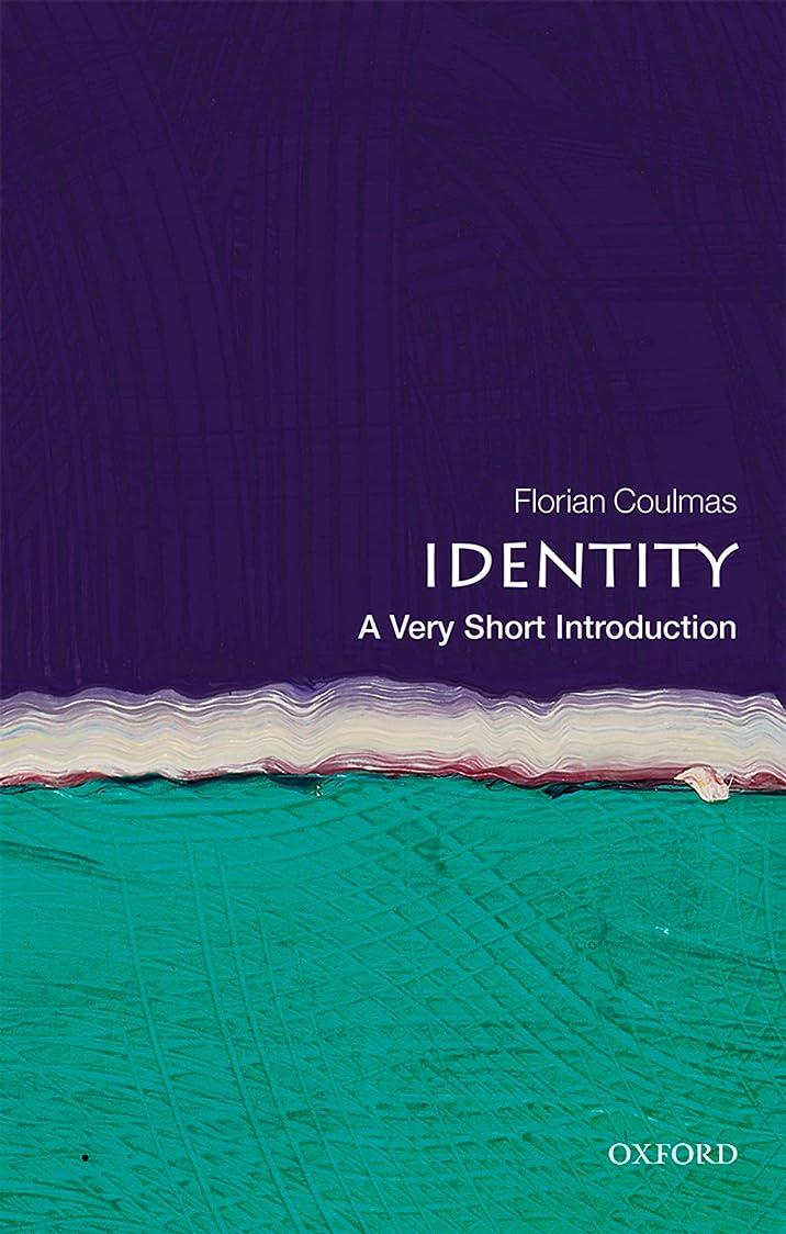 マニアック見込み前任者Identity: A Very Short Introduction (Very Short Introductions) (English Edition)