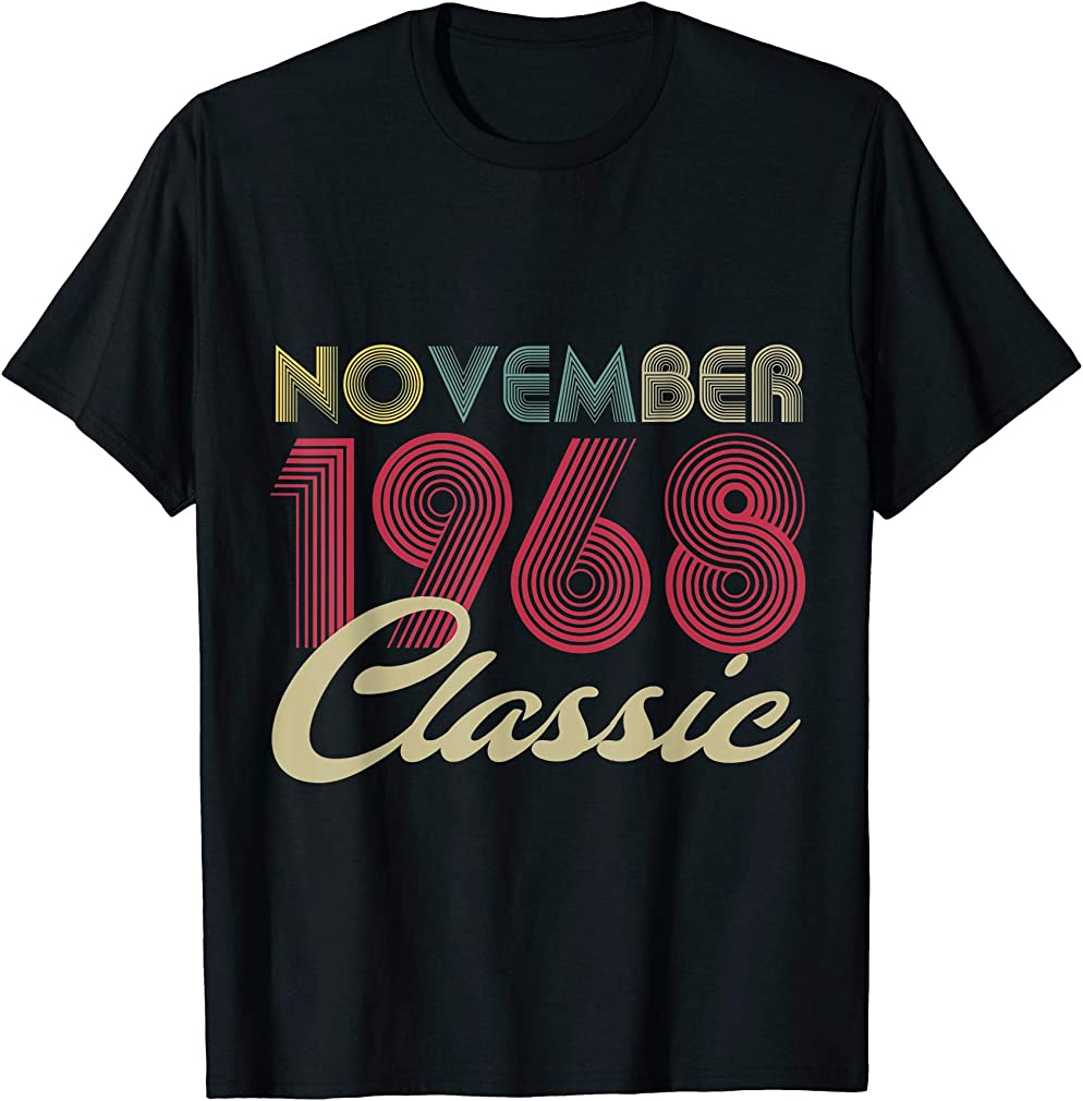 Classic November 1968 Bday Men Women Gifts 52nd Birthday T-shirt