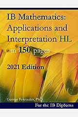 IB Mathematics: Applications and Interpretation HL in 150 pages: 2021 Edition ペーパーバック