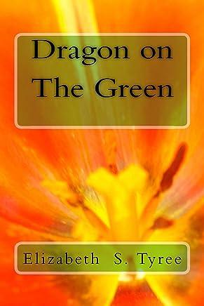 Dragon on The Green (The Stone Dragon Saga Book 3)