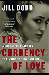 The Currency of Love: A Courageous Journey to Finding the Love Within