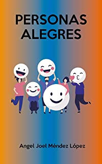 PERSONAS ALEGRES (TIPOLOGÍAS DE PERSONAS nº 11)