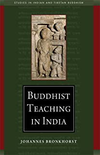 Buddhist Teaching in India (Studies in Indian and Tibetan Buddhism)