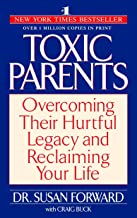 Toxic Parents: Overcoming Their Hurtful Legacy and Reclaiming Your Life PDF