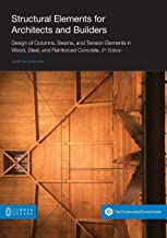 Structural Elements for Architects and Builders: Design of Columns, Beams, and Tension Elements in Wood, Steel, and Reinforced Concrete, 2nd Edition