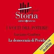 I volti del potere - La democrazia di Pericle: Lezioni di Storia