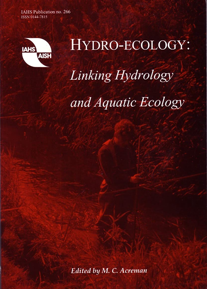 Hydro-ecology: Linking?Hydrology and Aquatic Ecology (IAHS Proceedings & Reports)