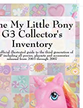 The My Little Pony G3 Collector's Inventory: An Unofficial