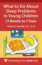 What to Do About Sleep Problems in Young Children: 12 Months to 5 Years (A Parenting Press Qwik Book)