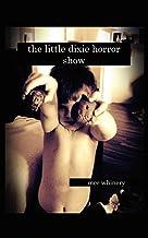 The Little Dixie Horror Show Vol: I