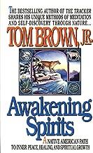 Awakening Spirits: A Native American Path to Inner Peace, Healing, and Spiritual Growth (Religion and Spirituality)