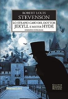 Lo strano caso del Dottor Jekyll e Mister Hyde. Ediz. integrale