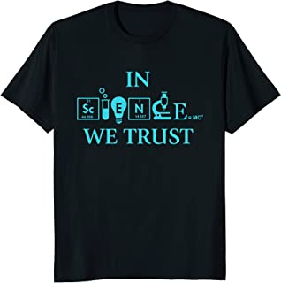 Funny Science T-Shirt In Science We Trust Scientists March