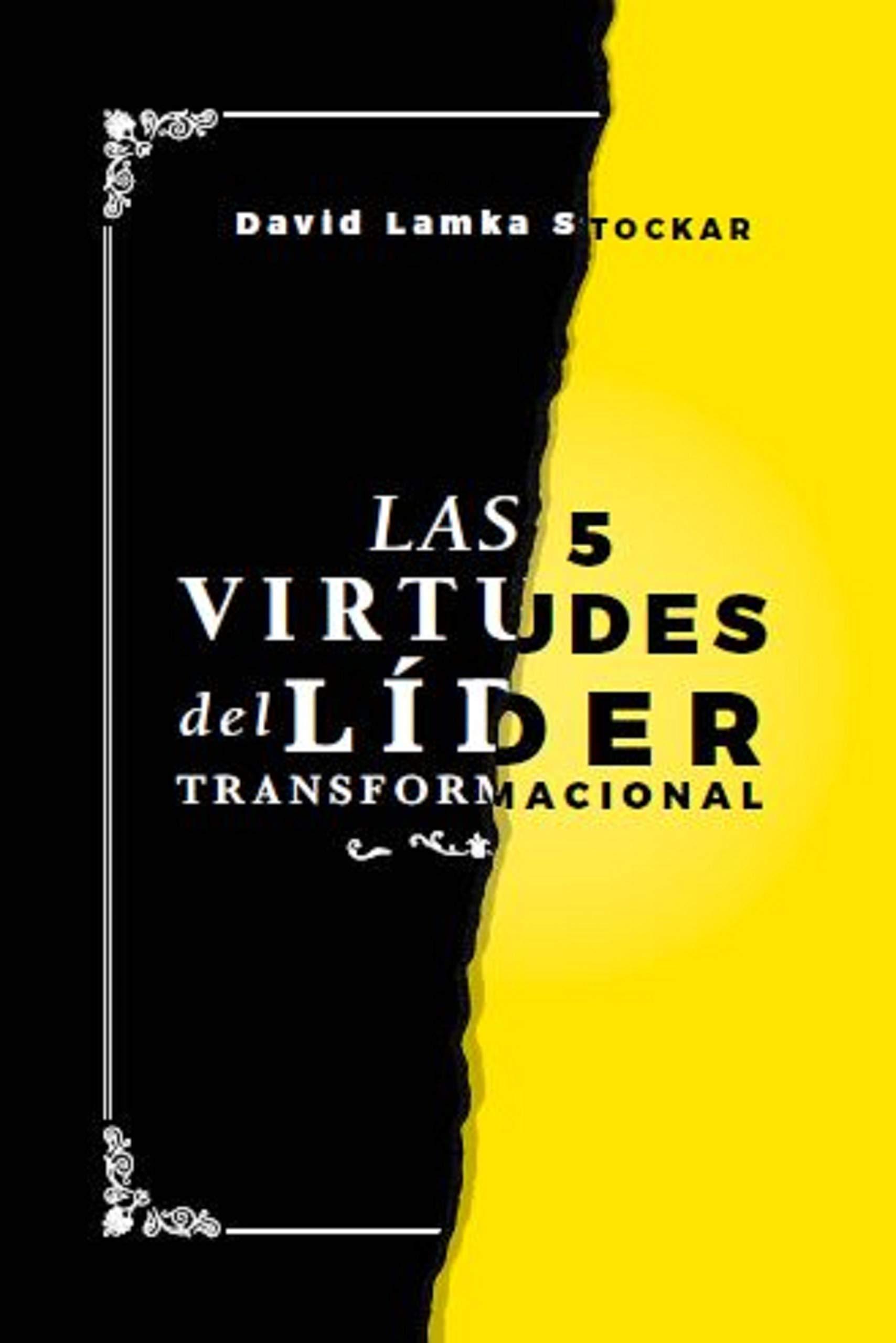 Las 5 virtudes del líder transformacional (Spanish Edition)