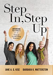Step In, Step Up: Empowering Women for the School Leadership Journey (A 12-Week Educational Leadership Development Guide for Women)