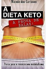 A dieta Keto a prova de balas: Perca peso e reinicie o seu metabolismo (Saúde Livro 1) eBook Kindle