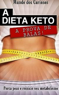 A dieta Keto a prova de balas: Perca peso e reinicie o seu metabolismo (Saúde Livro 1) (Portuguese Edition)