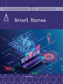 Smart Homes (21st Century Skills Innovation Library: Exploring the Internet of Things) (English Edition)