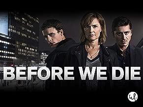 Before We Die: Season 1