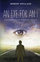 An Eye for An I: Philosophies of Personal Power