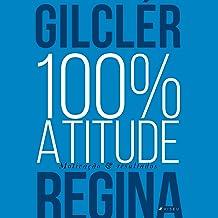 100% Atitude: Motivação & Resultados