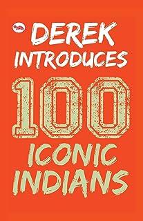 Derek Introduces: 100 Iconic Indians