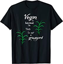 Vegan Because My Body Is Not A Graveyard Animal Lover Shirt