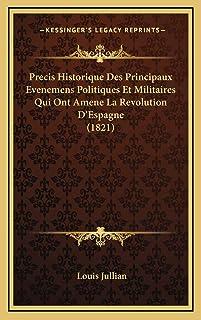Precis Historique Des Principaux Evenemens Politiques Et Militaires Qui Ont Amene La Revolution D'Espagne (1821)